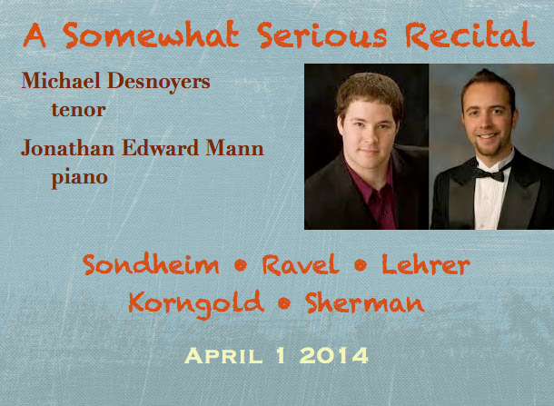 A Somewhat Serious Recital – Michael Desnoyers, tenor / Jonathan Edward Mann, piano